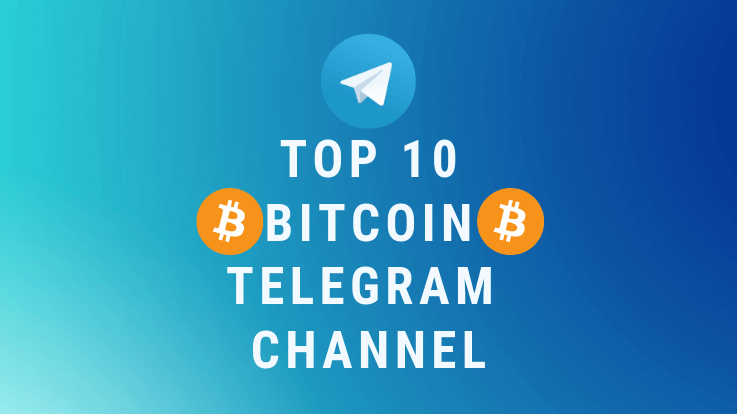 Top 10 Bitcoin Telegram Channel 2019