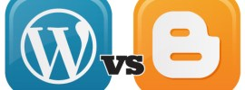 WordPress vs. Blogger : Lequel choisir ?