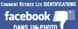 Facebook : Empêcher vos amis de vous identifier sur des photos
