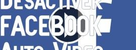 Comment désactiver la lecture automatique des vidéos Facebook