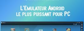 Memu – L'émulateur Android le plus puissant pour PC, Mieux que Bluestacks