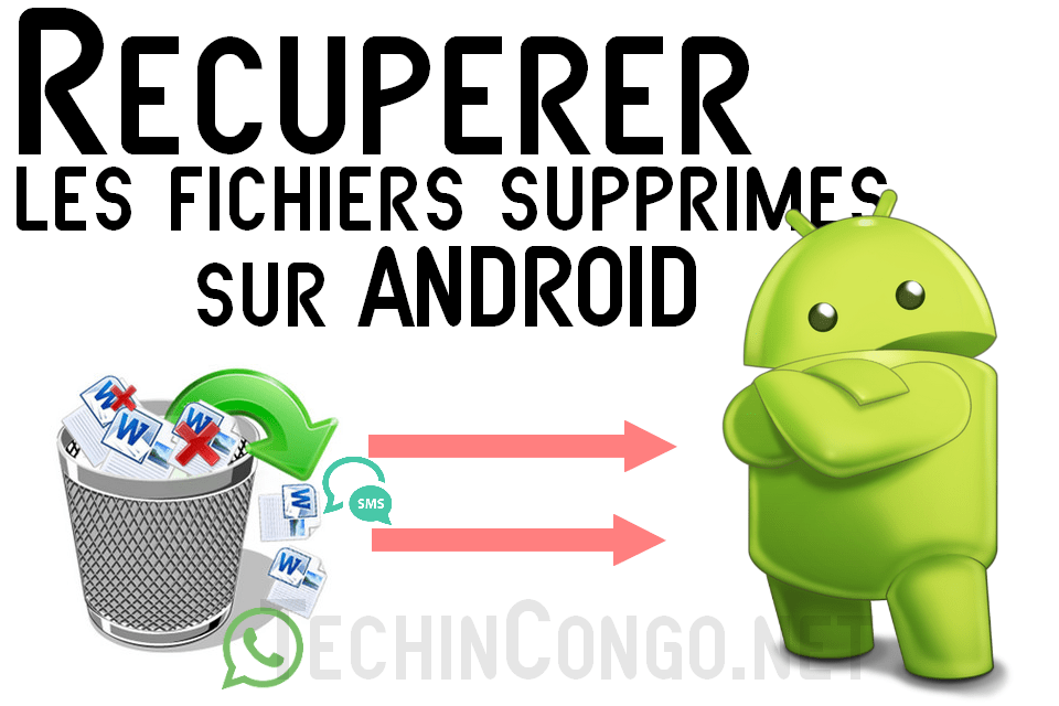 Recuperer Fichier suprimes android