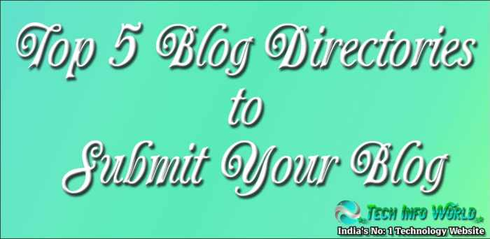 Top 5 Blog Directories to Submit Your Blog