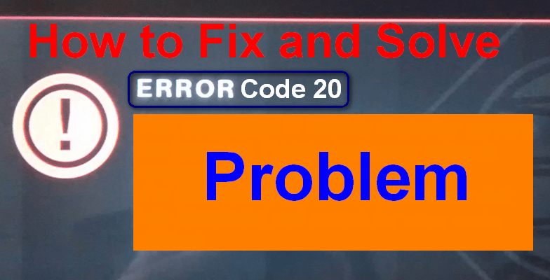 [SOLVED] Error Code 20 Problem Permanently (100% Working)