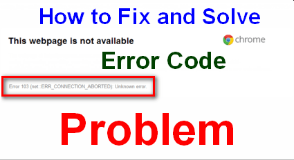 FiXED] NET:: ERR_CONNECTION_ABORTED Error Code SSL Issue