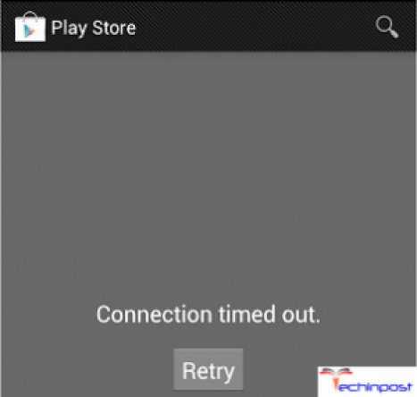 Google Play Store Connection Timed Out