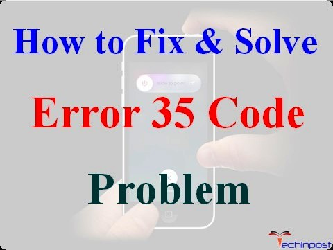 SOLVED] Error Code 35 Problem Issue (100% Working)