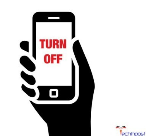 Turn OFF your Smartphone