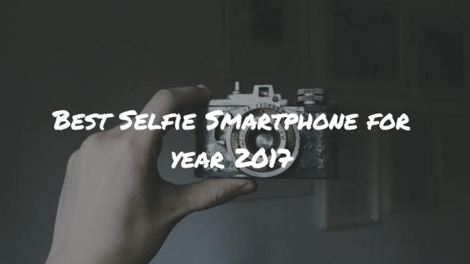 Best Selfie Smartphone