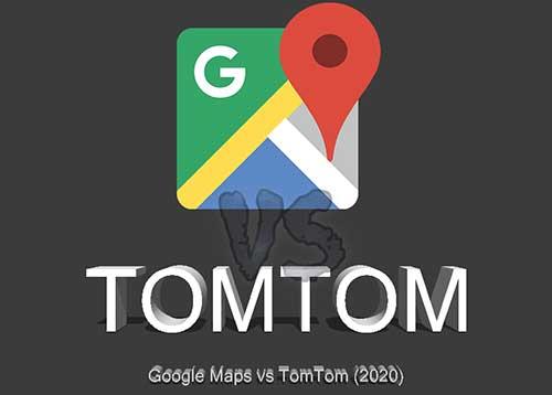 Google Maps vs Tomtom