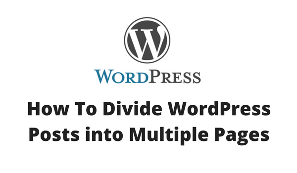 How To Divide WordPress Posts into Multiple Pages
