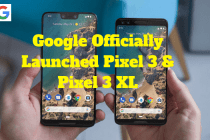 Google Officially Launched Pixel 3 and Pixel 3 XL