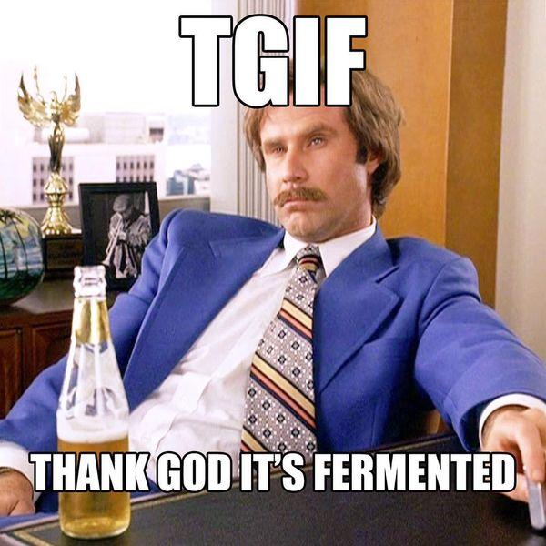 TGIF слава богу, это ферментированное