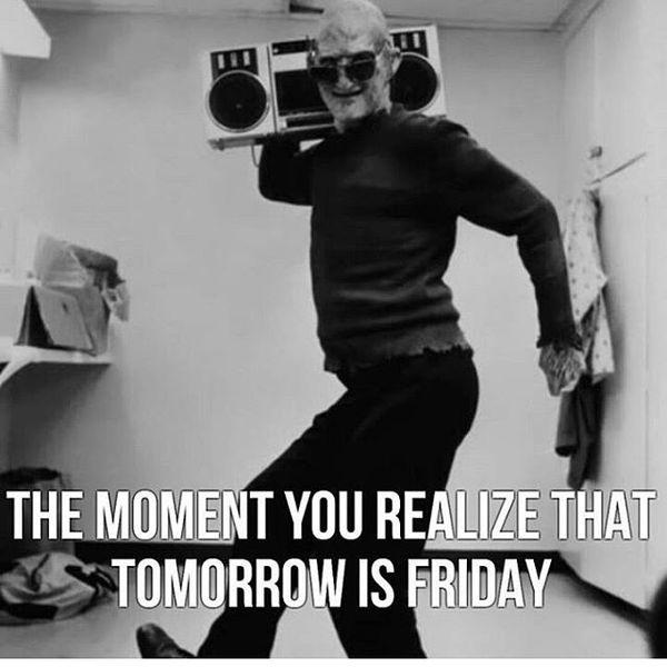 В тот момент, когда вы понимаете, что завтра пятница