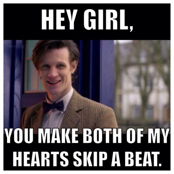 Hey Girl, You Make both of My Hearts Skip a Beat.