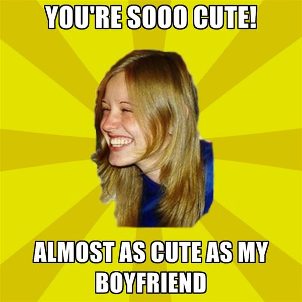 Ты ооочень милый!  Почти такой же милый, как мой парень.