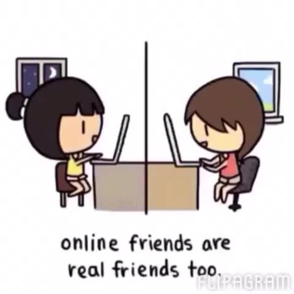 Online friends are also real friends