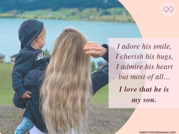 I love his smile, I love his hugs, I admire his heart, but most of all ... I love that he is my son.