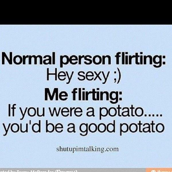 Normal flirt: Hey sexy :)