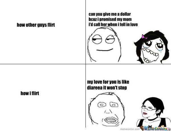 How other guys flirt.  How do I flirt