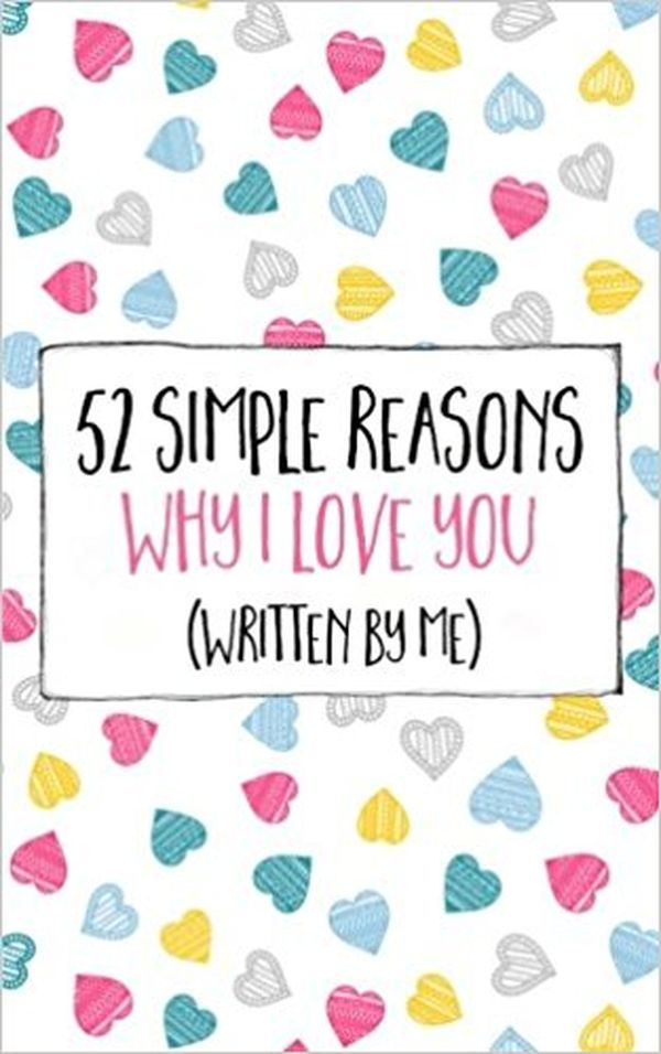 52 Simple Reasons Why I Love You