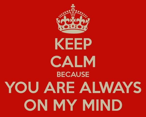 Stay calm because you always think