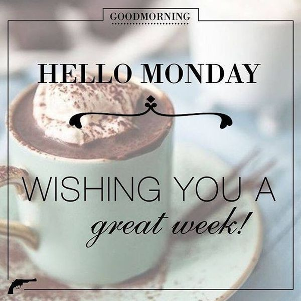 14-hello-monday-wishing-you-a-great-week