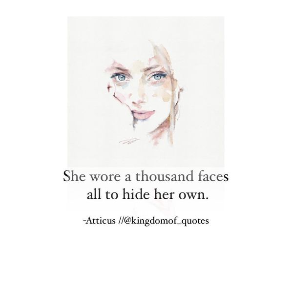 She Wore a Thousand Faces All to Hide Her Own