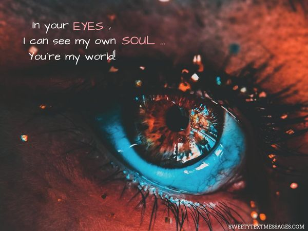 В твоих глазах я вижу свою душу ... Ты мой мир!