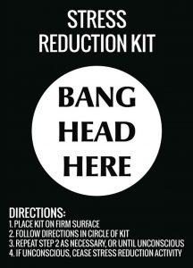 Stress Reduction Kit Bang Head Here