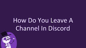How To Leave a Voice Channel in Discord