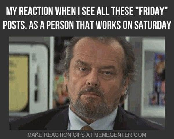 Working Saturday Meme for People Who Work on Saturday 4