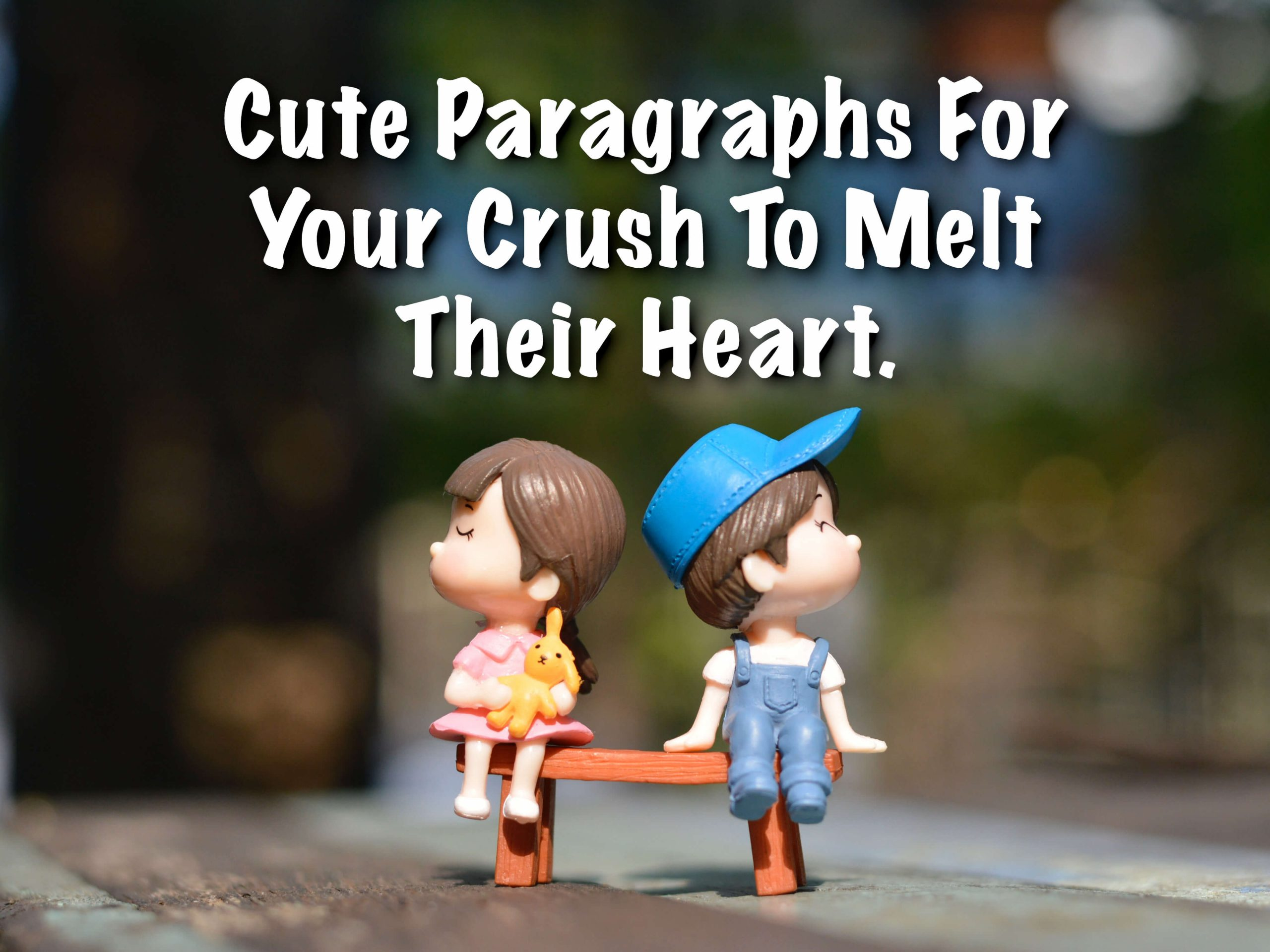 Cute Paragraphs To Text Your Crush To Melt Their Heart