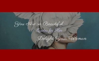 You are so Beautiful Quotes for Her: Delight Your Woman with ...