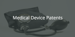 Medical Devices in India – Medical Device Patents