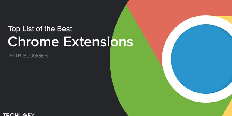 Top List of the Best Chrome Extensions for a Busy Blogger