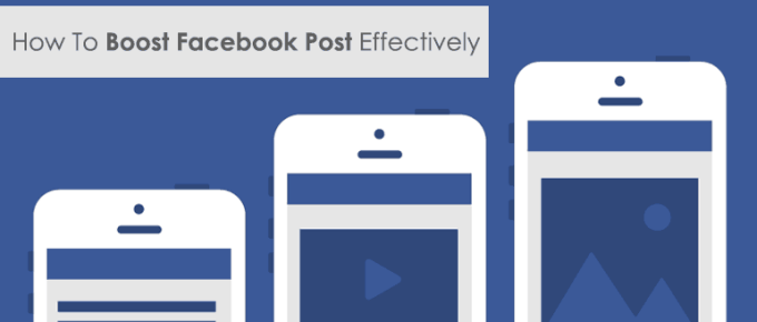 How To Boost Facebook Post Effectively