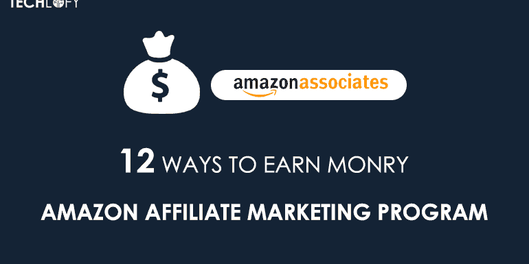 12 Ways to Earn Money with Amazon Affiliate Marketing Program