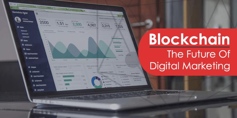 Blockchain, Smart Contracts & The Future Of Digital Marketing