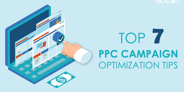Top 7 PPC Campaign Optimization Tips