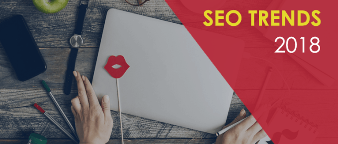 15 Leading Search Engine Optimization (SEO) Trends for 2018