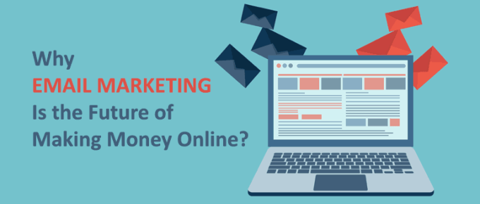 Why Email Marketing Is the Future of Making Money Online?