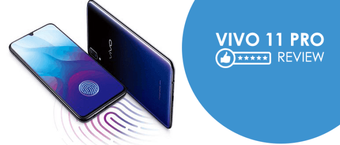 Vivo V11 Pro Review: Selfie-Centric Camera, Fingerprint Sensor and Flagship Features