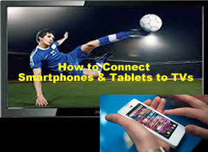 Connect Smartphones to TV