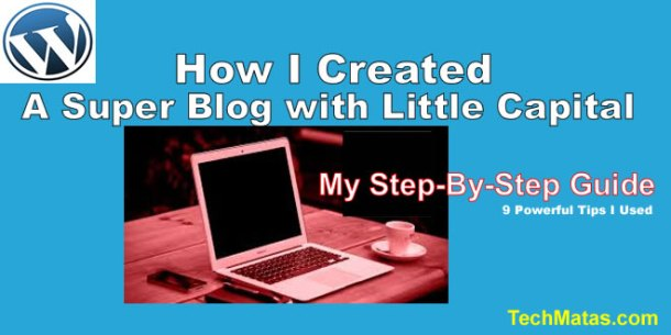 How I Created A Successful Blog With Little Capital