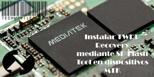 Instalar TWRP Recovery mediante SP Flash Tool en dispositivos MTK
