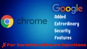 Google added new anti-virus Feature to it's Chrome Browser on Windows