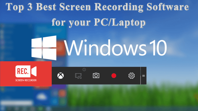 Top 3 Best Screen Recording Software for Windows PC/Laptop