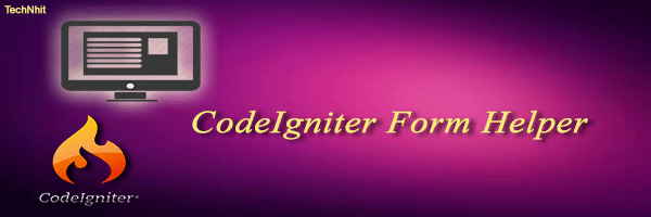 CodeIgniter Form Helper