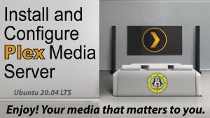 Install and Configure Plex Media Server Ubuntu 20.04 LTS